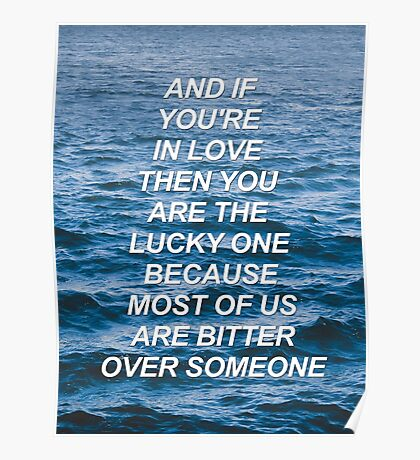 And if you're in love then you are the lucky one Daughter {SAD LYRICS} Poster