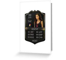WESTWORLD - TV SHOW - MAEVE STATS - FIFA FUT Greeting Card