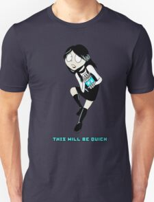 This Will Be Quick Unisex T-Shirt