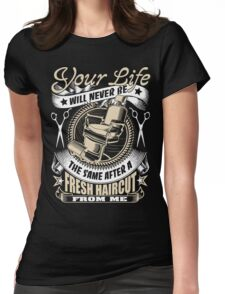 Fresh haircut for your life Womens Fitted T-Shirt