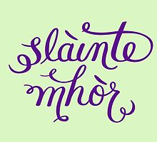 Slainte Mhor - Outlander  by fortissimotees