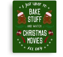 bake stuff and watch Christmas movies T-Shirt Canvas Print