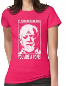 You Are A Pope! Womens Fitted T-Shirt