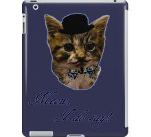 Meow, I do say! iPad Case/Skin