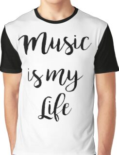 Music is my life | Quote Graphic T-Shirt