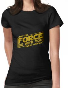 Star Wars: May The Force Be With You Every Monday Womens Fitted T-Shirt