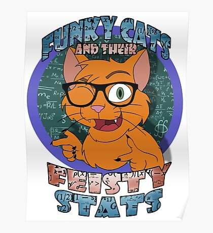 Funky Cats and their Feisty Stats Poster
