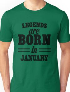Legends are born in Juanary Unisex T-Shirt