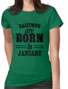Legends are born in Juanary Womens Fitted T-Shirt