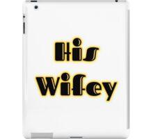 His Wifey iPad Case/Skin