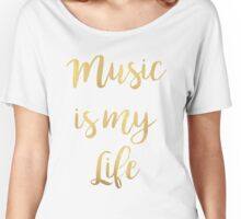Music is my life | Golden Women's Relaxed Fit T-Shirt