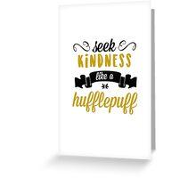 seek kindness Greeting Card