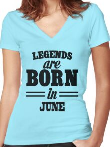Legends are born in June Women's Fitted V-Neck T-Shirt