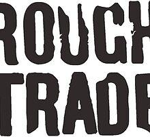 Rough Trade by MisterDawson