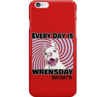 Every Day is Wrensday iPhone Case/Skin