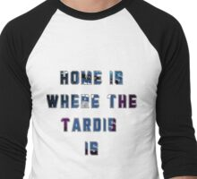 Home Is Where The Tardis Is T-Shirt Men's Baseball ¾ T-Shirt