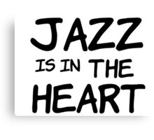 cool jazz is in the heart music t shirts Canvas Print