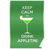 Keep Calm and Drink Appletini Poster