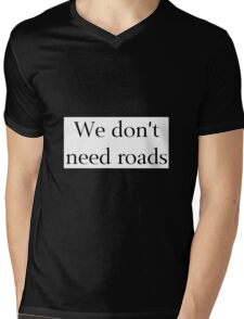 We Don't Need Roads Mens V-Neck T-Shirt