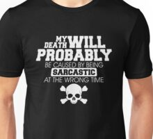 My Death Caused...By Being Sarcastic Shirt Unisex T-Shirt