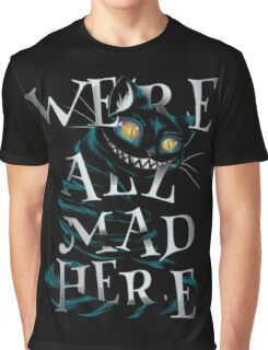 We are all mad Graphic T-Shirt