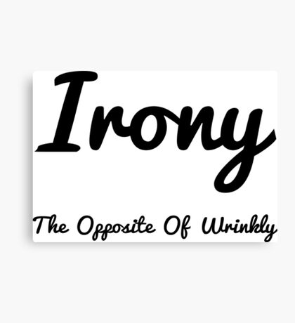 Irony Opposite Of Wrinkly Canvas Print