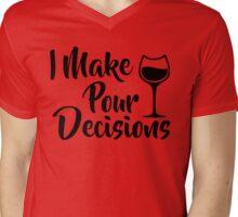 I Make Pour Decisions Mens V-Neck T-Shirt
