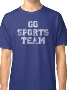 Go Sports Team Classic T-Shirt