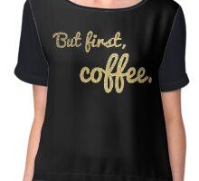 But first, coffee. Gold Glitter Version Chiffon Top