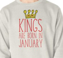 Kings Are Born In January. Pullover