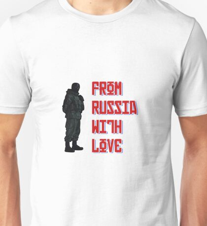 From Russia with love.... Unisex T-Shirt