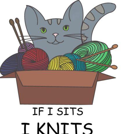 If I sits I knits!  Sticker