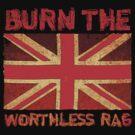 Burn the Worthless Rag (UK) by Buddhuu