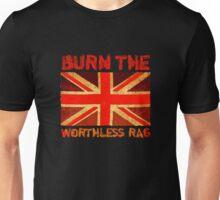 Burn the Worthless Rag (UK) Unisex T-Shirt