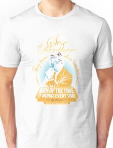 Of The Time  Unisex T-Shirt