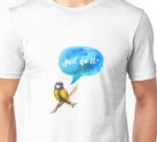 Just Do It - Motivational Bird  Unisex T-Shirt