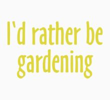 I'd rather be gardening (Yellow) Kids Clothes