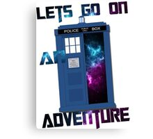 TARDIS-Let's go on an adventure #2 Canvas Print