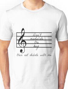 Don't Modulate the Key Unisex T-Shirt