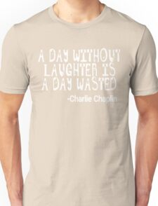 Charlie Chaplin Quote - Laughter  Unisex T-Shirt