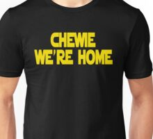 Chewie We're Home Unisex T-Shirt