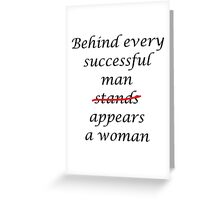 Behind every successful man... Greeting Card
