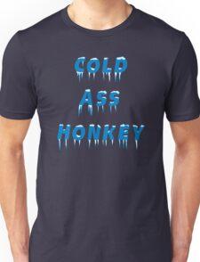 Cold Ass Honkey Unisex T-Shirt
