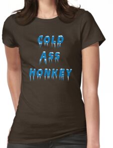 Cold Ass Honkey Womens Fitted T-Shirt