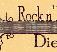 Too Old to Rock n' Roll, Too Young to Die - Grungy Guitar Design Sticker