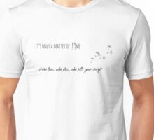 It's only a matter of time Unisex T-Shirt