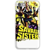 savage sisters iPhone Case/Skin