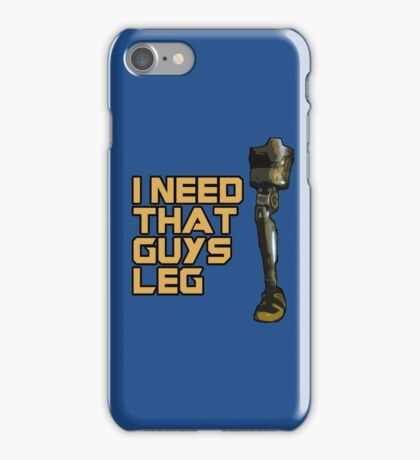 I Need That Guys Leg iPhone Case/Skin