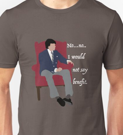 I would not say benefit. Unisex T-Shirt