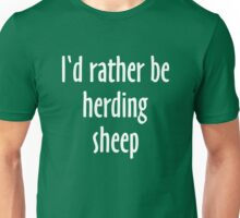 I'd rather be herding sheep Unisex T-Shirt